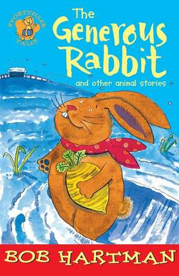 The Generous Rabbit And Other Animal Stories by Bob Hartman