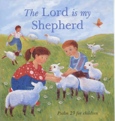 The Lord is My Shepherd Psalm 23 for Children by Lois Rock, Ruth Rivers