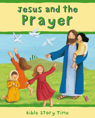 Jesus and the Prayer by Sophie Piper, Lois Rock