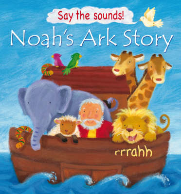 Noah's Ark Story (Say the Sounds!) by Victoria Tebbs
