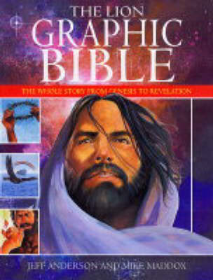 The Lion Graphic Bible The Whole Story from Genesis to Revelation by Jeff Anderson, Mike Maddox