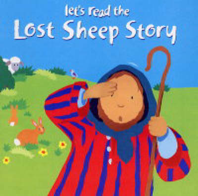 Let's Read the Lost Sheep Story by Lois Rock