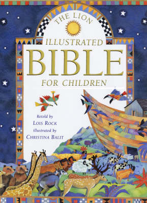 The Lion Illustrated Bible for Children by Lois Rock