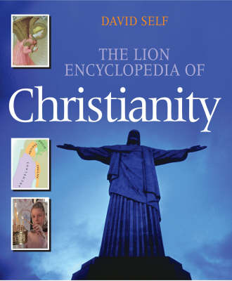 The Lion Encyclopedia of Christianity by David Self