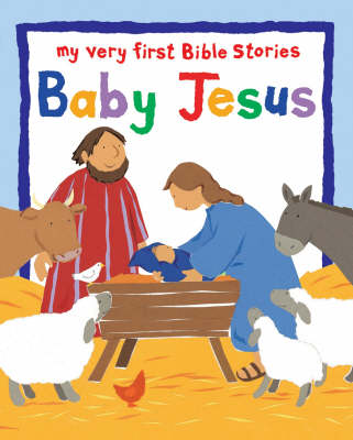 Baby Jesus My Very First Bible Board Books by Lois Rock
