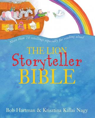 The Lion Storyteller Bible by Bob Hartman