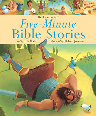 The Lion Book of Five-minute Bible Stories by Lois Rock