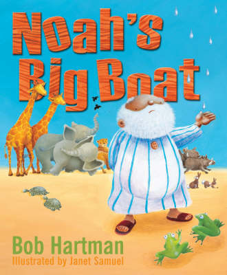 Noah's Big Boat by Bob Hartman