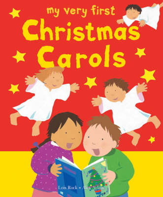 My Very First Christmas Carols by Lois Rock
