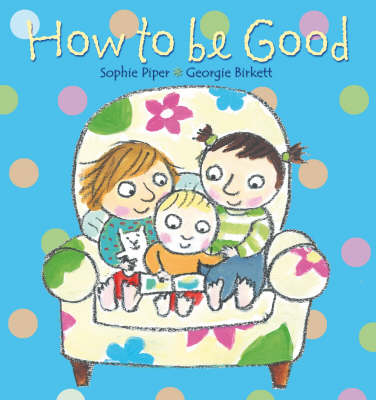 How to be Good by Sophie Piper