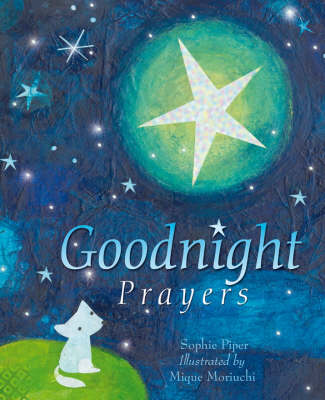 Goodnight Prayers Prayers and Blessings by Sophie Piper