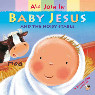 Baby Jesus and the Noisy Stable by Claire Henley
