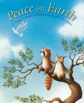 Peace on Earth Poems and Prayers for Peace by Sophie Piper