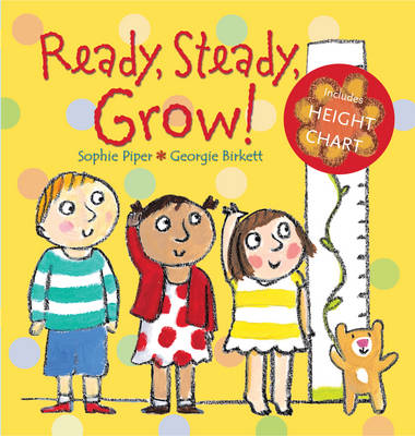 Ready, Steady, Grow! by Sophie Piper
