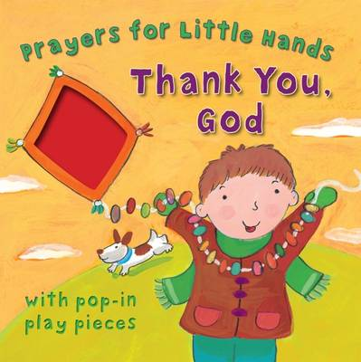 Thank You, God Prayers for Little Hands by Lois Rock