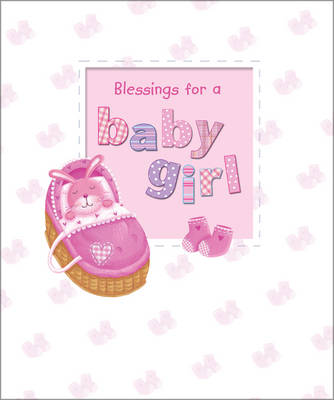 Blessings for a Baby Girl by Sophie Piper