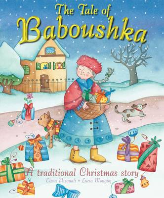 The Tale of Baboushka A Traditional Christmas Story by Elena Pasquali