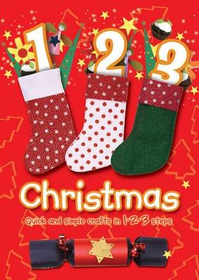 1 2 3 Christmas Quick and Simple Crafts in 1 2 3 Steps by Jocelyn Miller