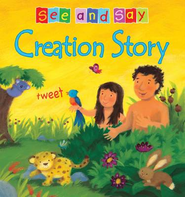 The Creation Story See and Say by Christina Goodings