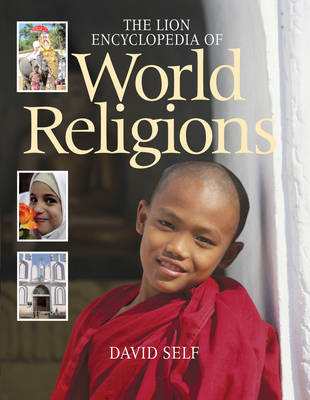 The Lion Encyclopedia of World Religions by David Self