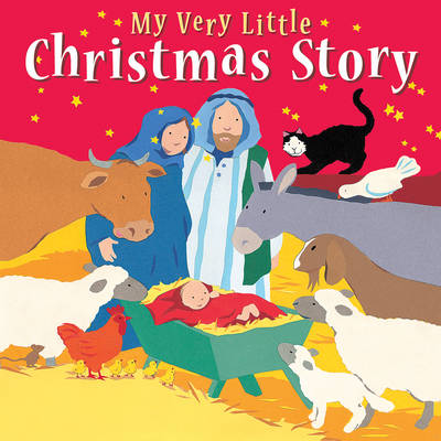 My Very Little Christmas Story by Lois Rock