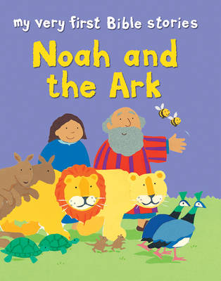 Noah and the Ark by Lois Rock