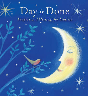 Day is Done Prayers and Blessings for Bedtime by Elena Pasquali