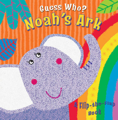 Guess Who? Noah's Ark A Flip-the-flap Book by Christina Goodings