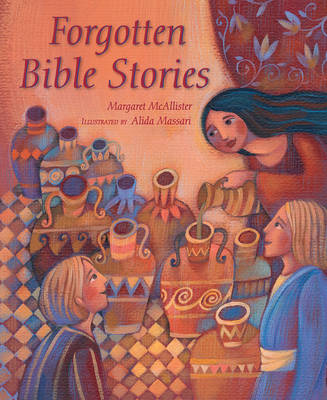 Forgotten Bible Stories by Margaret McAllister