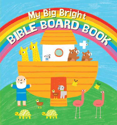 My Big Bright Bible Board Book by Christina Goodings