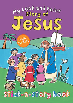 My Look and Point Story of Jesus Stick-a-Story Book by Christina Goodings