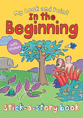 My Look and Point in the Beginning Stick-a-Story Book by Christina Goodings