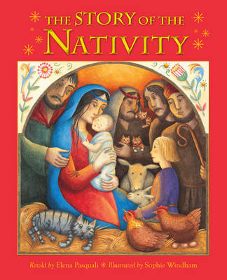 The Story of the Nativity Retold from the Bible by Elena Pasquali