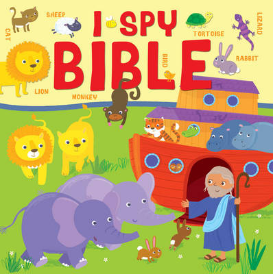 I Spy Bible A Picture Puzzle Bible for the Very Young by Julia Stone
