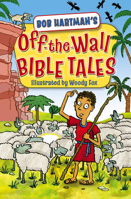 Off the Wall Bible Tales by Bob Hartman
