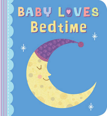 Baby Loves Bedtime by Julia Stone
