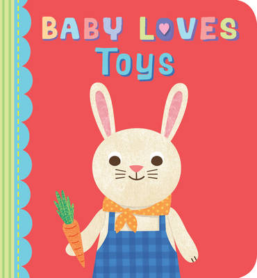 Baby Loves Toys by Julia Stone