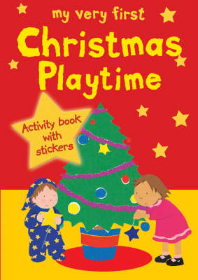 My Very First Christmas Playtime by Lois Rock