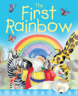 The First Rainbow Sparkle and Squidge The Story of Noah's Ark by Su Box