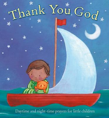 Thank You God Daytime and Night-Time Prayers for Little Children by Sophie Piper