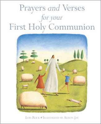 Prayers and Verses for Your First Holy Communion by Lois Rock