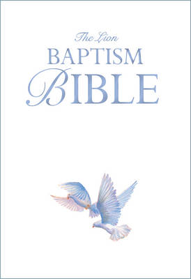 The Lion Baptism Bible A Special Gift by Lois Rock