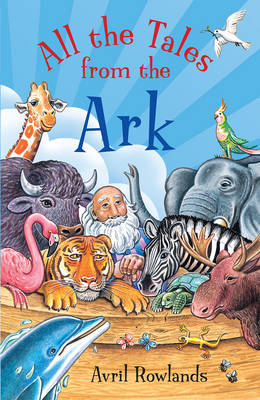 All the Tales from the Ark by Avril Rowlands