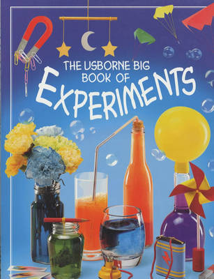 The Usborne Big Book of Experiments by Alastair Smith