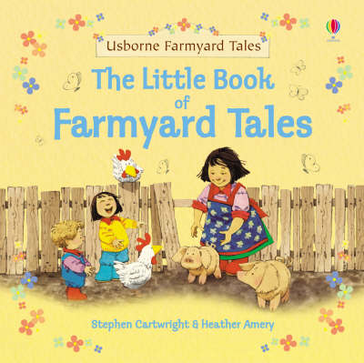 The Little Book of Farmyard Tales by Heather Amery