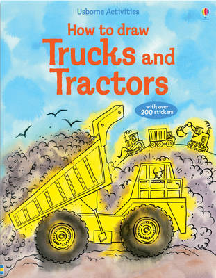 How to Draw Trucks and Tractors by Fiona Watt