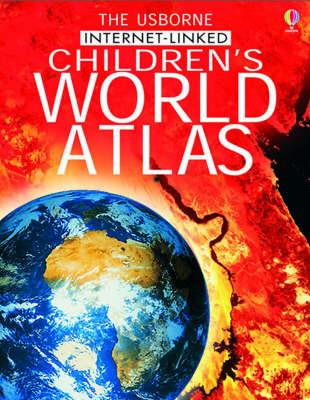 The Usborne Internet-linked Children's World Atlas by Gill Doherty