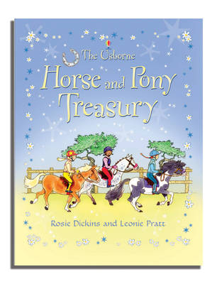 Horse and Pony Treasury by Rosie Dickins, Leonie Pratt