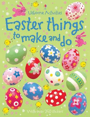 Easter Things to Make and Do by Kate Knighton, Leonie Pratt