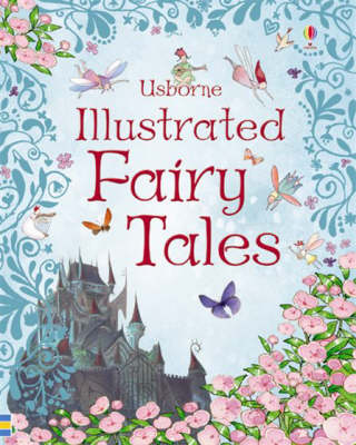 Usborne Illustrated Fairy Tales by Rosie Dickins
